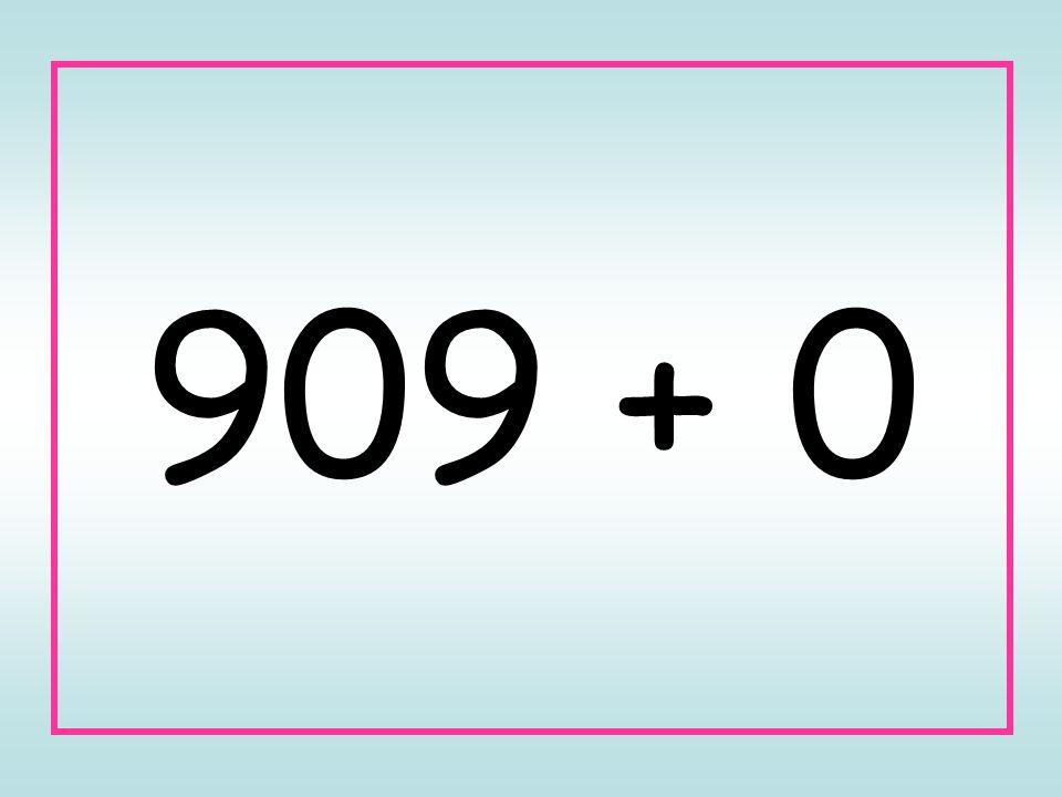 909 + 0