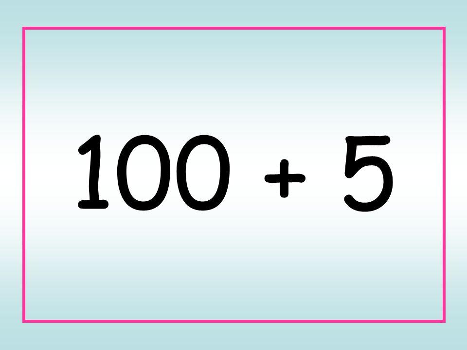 100 + 5