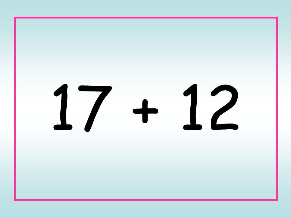 17 + 12