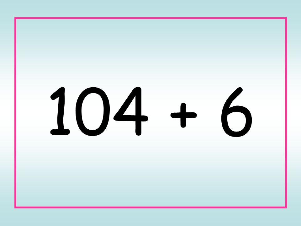 104 + 6