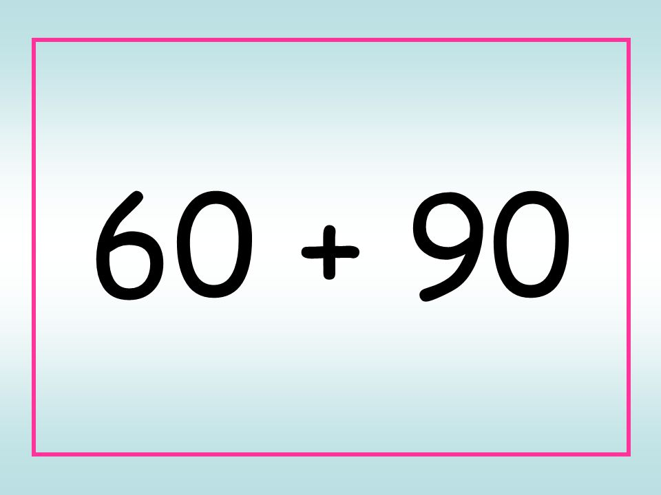 60 + 90
