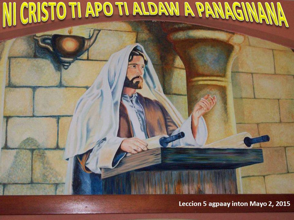 Leccion 5 agpaay inton Mayo 2, 2015