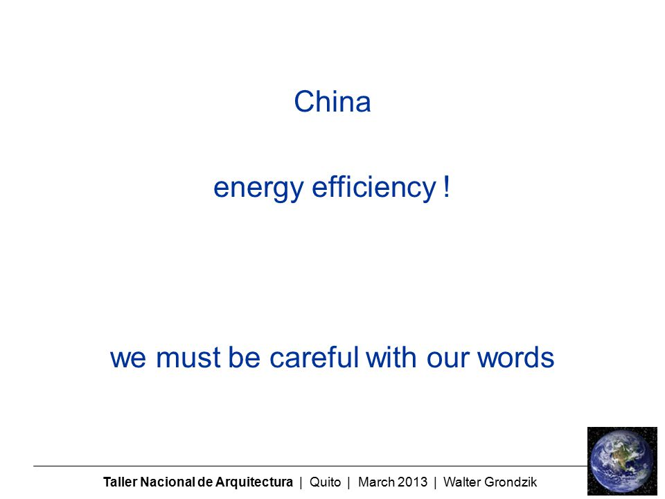 Taller Nacional de Arquitectura | Quito | March 2013 | Walter Grondzik China energy efficiency .