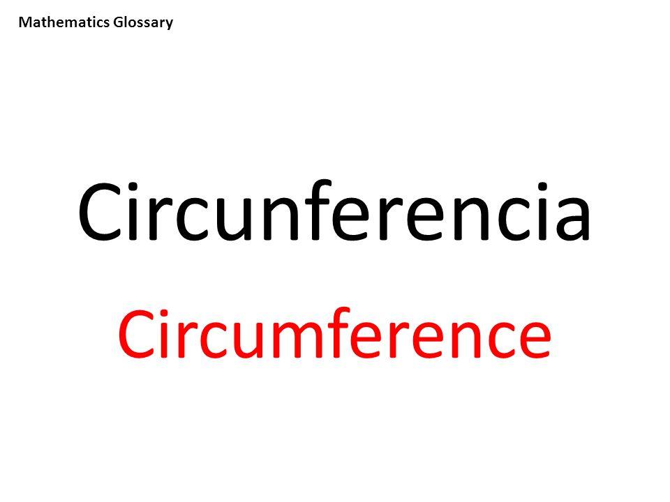 Mathematics Glossary Circunferencia Circumference
