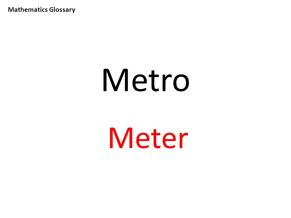 Mathematics Glossary Metro Meter
