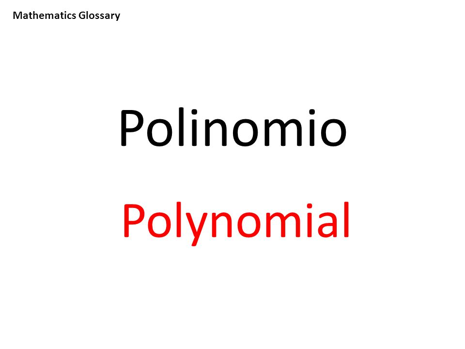 Mathematics Glossary Polinomio Polynomial