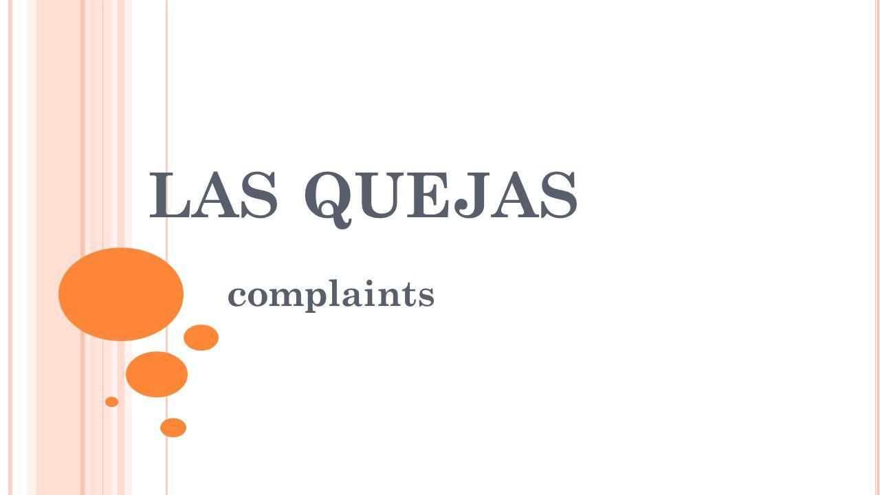 LAS QUEJAS complaints