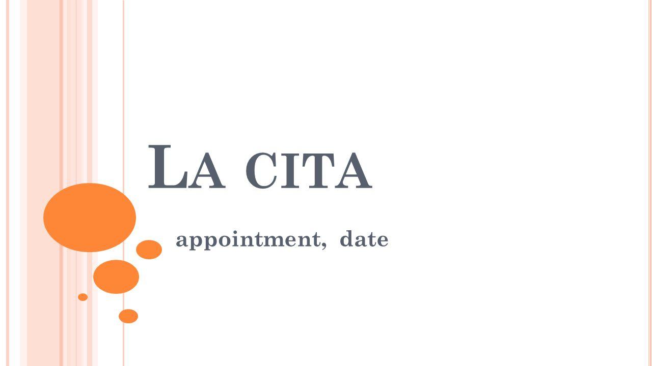L A CITA appointment, date