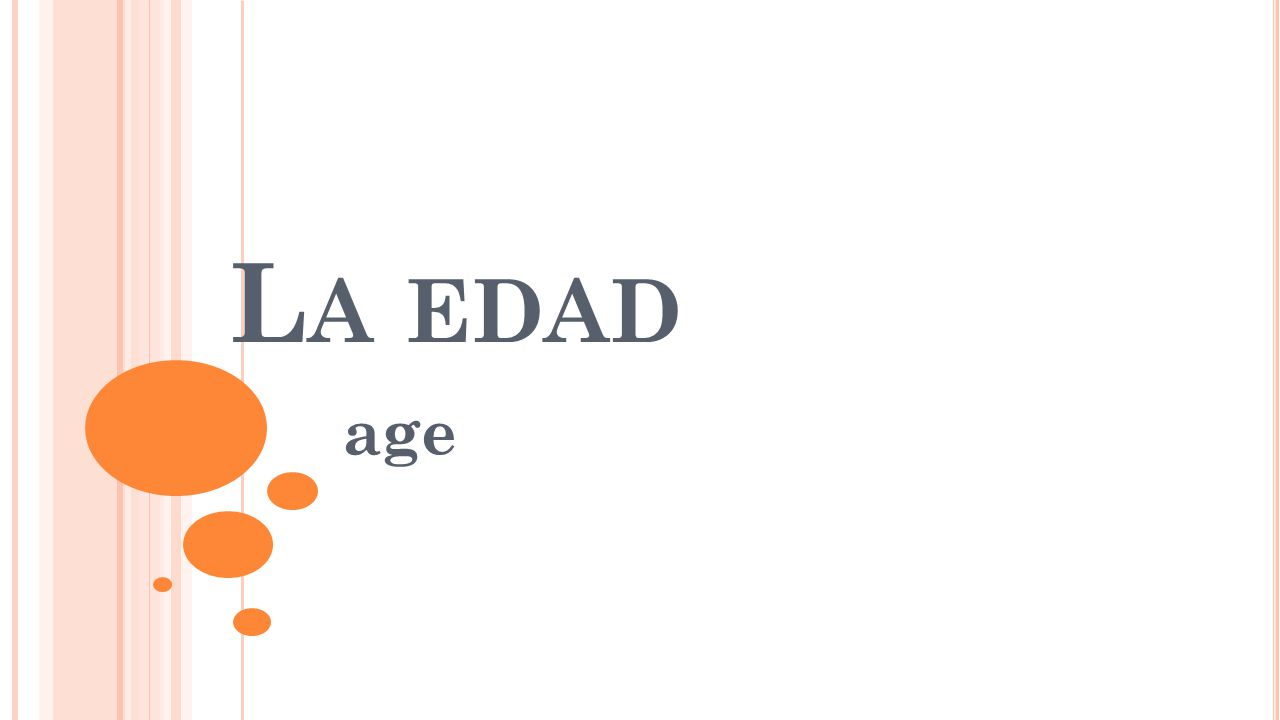 L A EDAD age