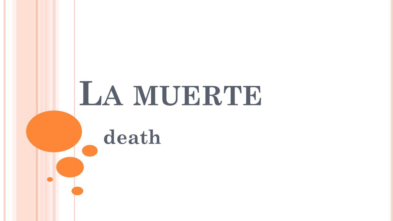 L A MUERTE death