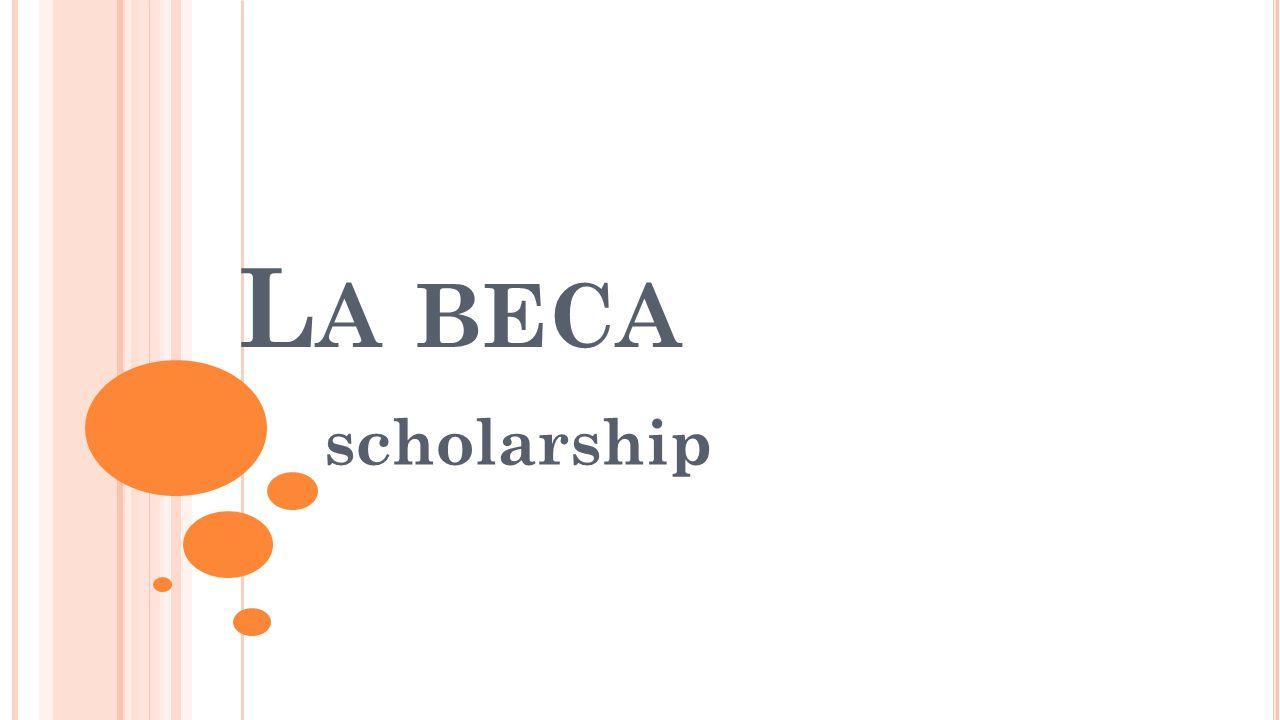 L A BECA scholarship