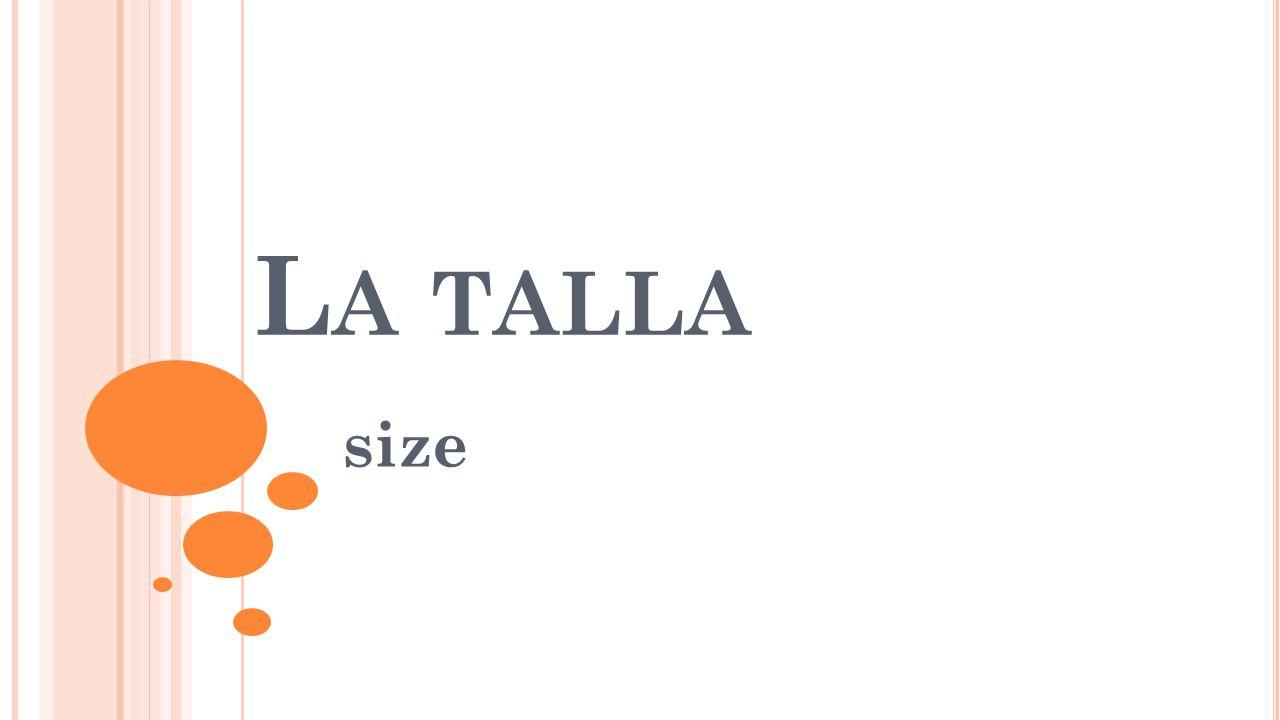 L A TALLA size