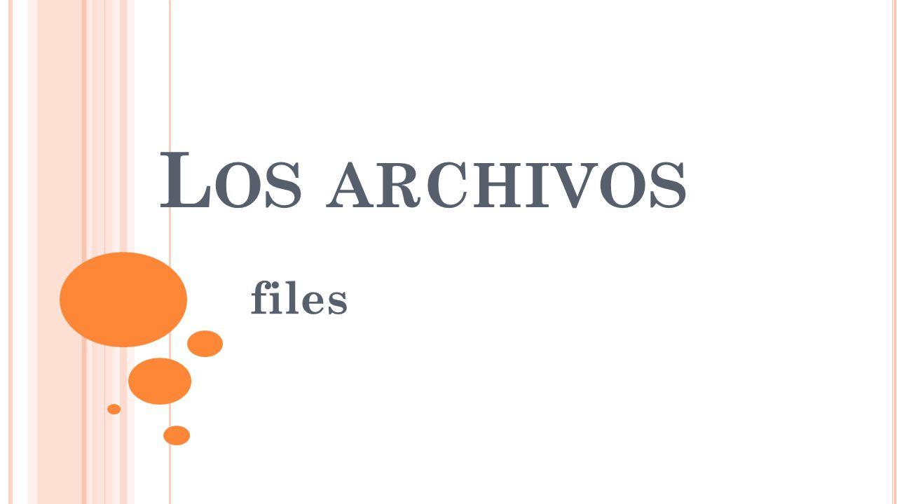 L OS ARCHIVOS files