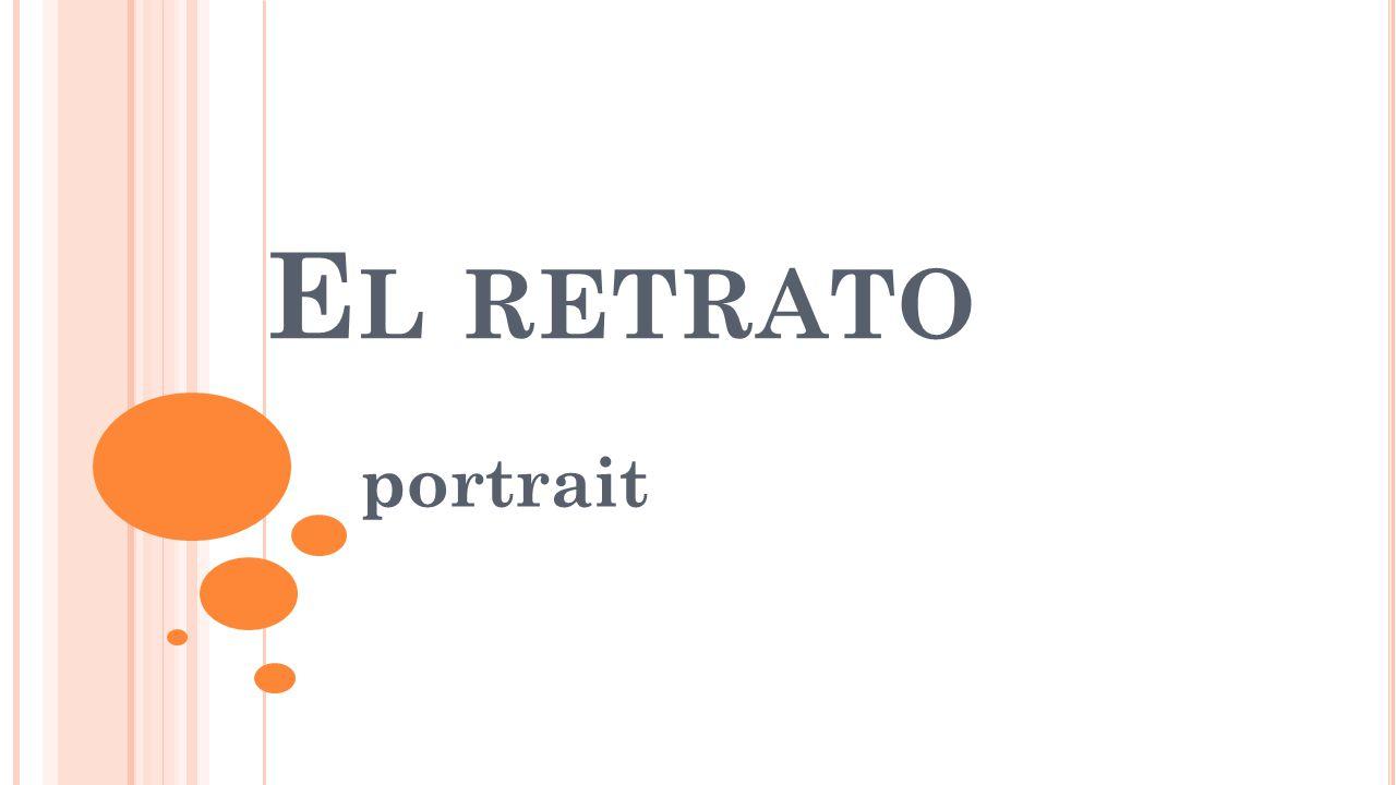 E L RETRATO portrait