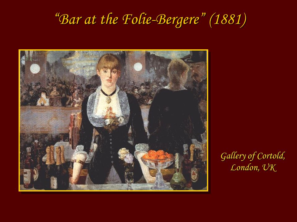 Bar at the Folie-Bergere (1881) Gallery of Cortold, London, UK