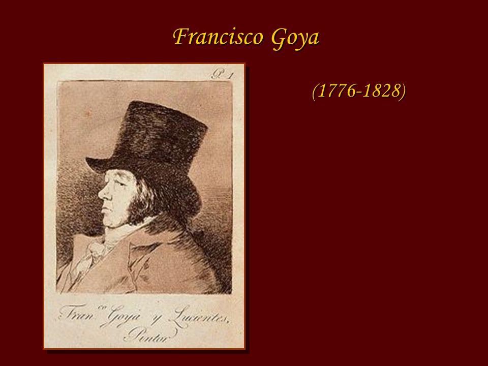 Francisco Goya ( 1776-1828 )