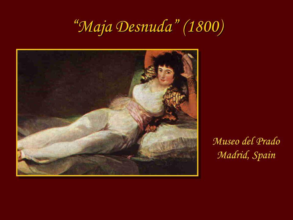Maja Desnuda (1800) Museo del Prado Madrid, Spain