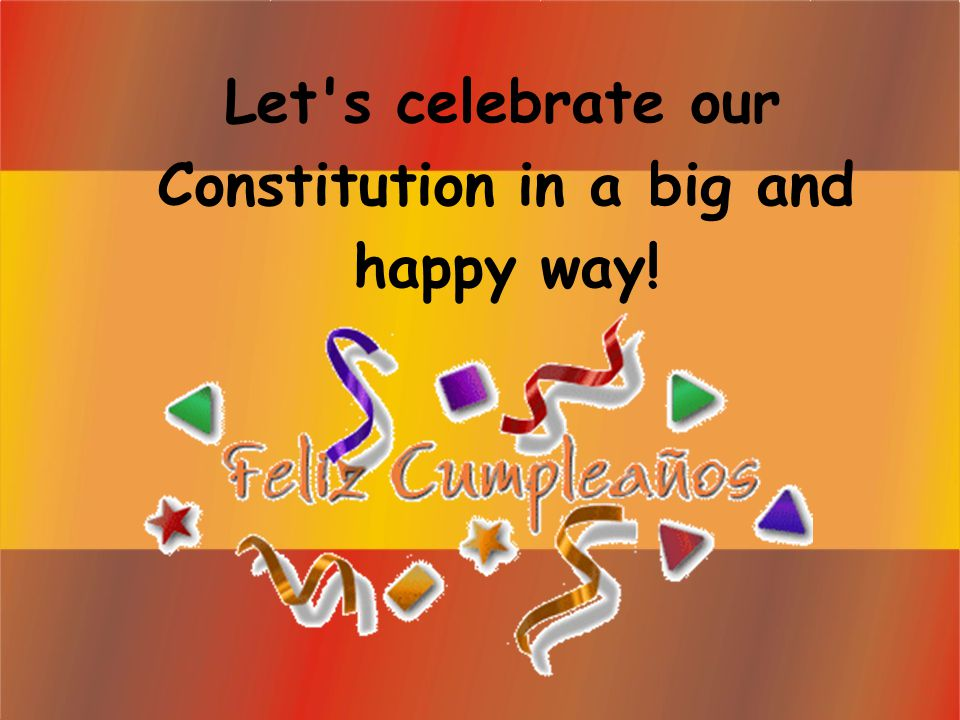 Let s celebrate our Constitution in a big and happy way!