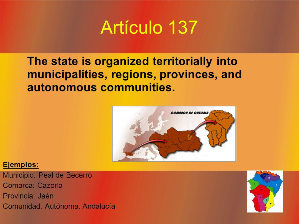 Artículo 137 The state is organized territorially into municipalities, regions, provinces, and autonomous communities.
