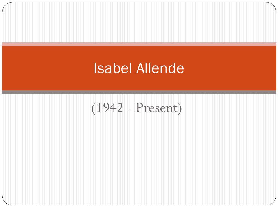 (1942 - Present) Isabel Allende
