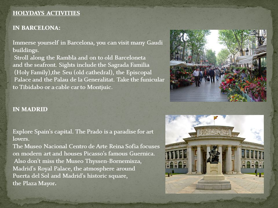 HOLYDAYS ACTIVITIES IN BARCELONA: Immerse yourself in Barcelona, you can visit many Gaudi buildings.