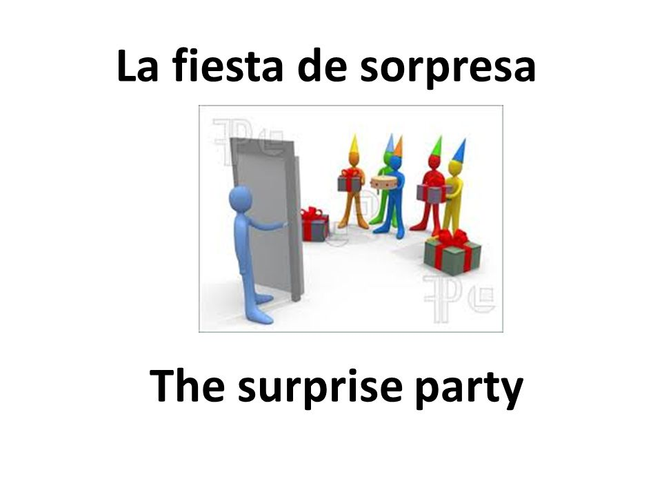 The surprise party La fiesta de sorpresa