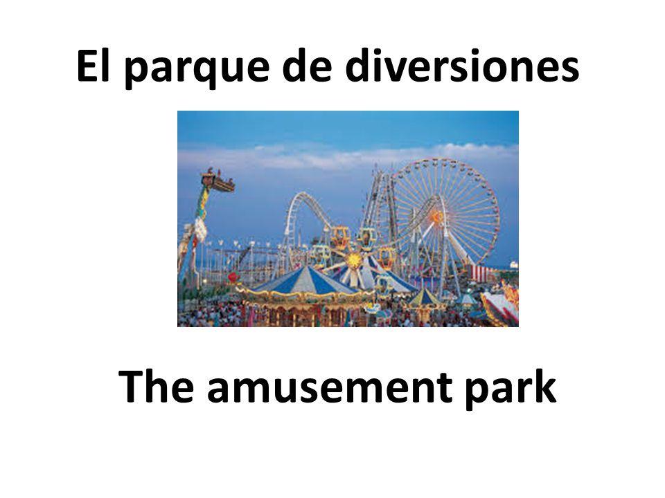 The amusement park El parque de diversiones