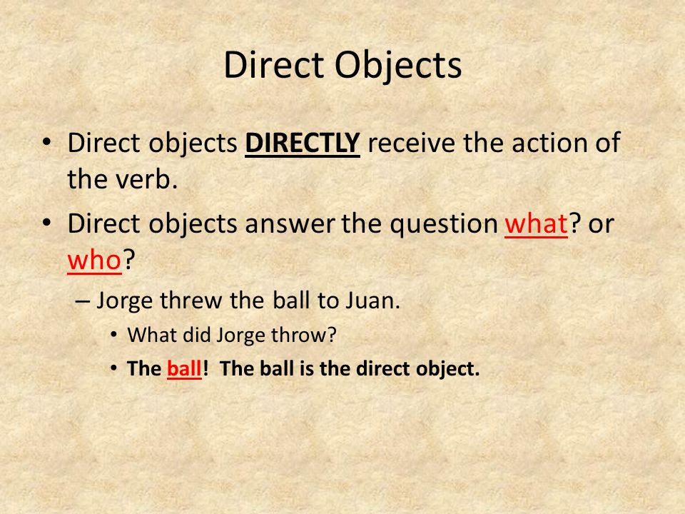 Rewrite with a pronoun replacing the word BALL – Jorge threw IT to Juan.