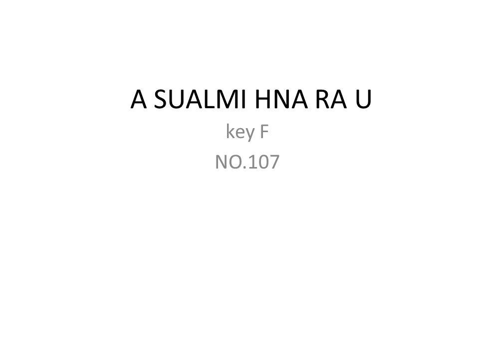 A SUALMI HNA RA U key F NO.107