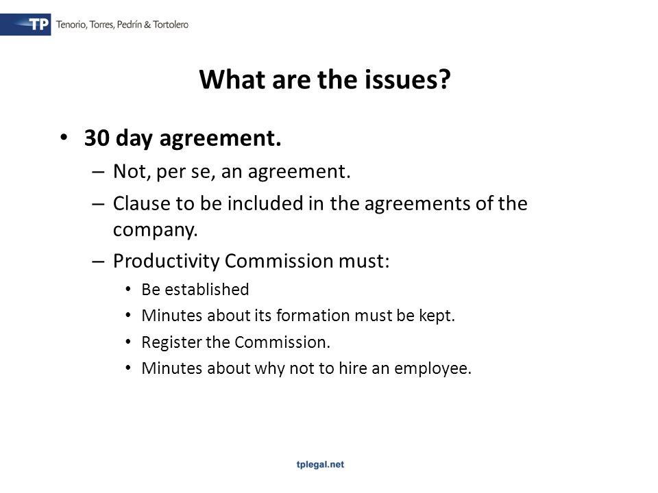 30 day agreement.– Not, per se, an agreement.