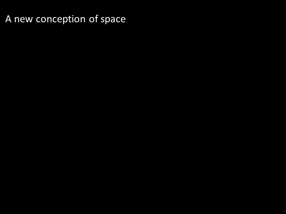 A new conception of space