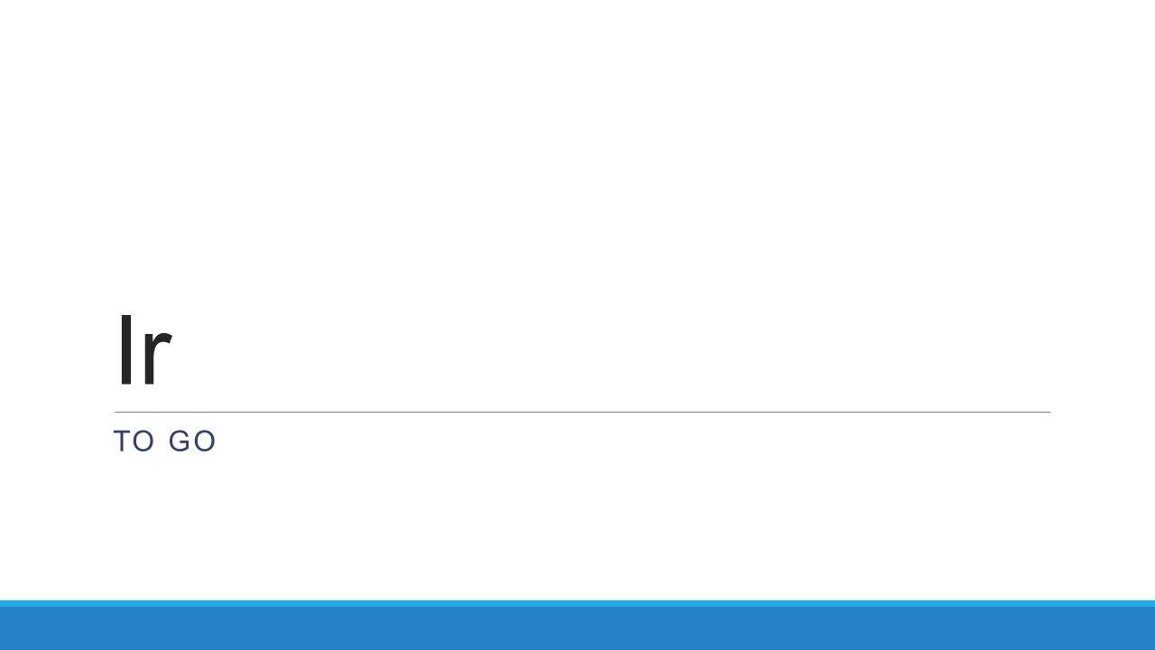 Use ir to talk about where someone is going irto go yo voy I go I am going nosotros vamos we go we are going tú vas you go you are going vosotros vais you (pl.) (Spain) go you are going él/ella va he/she is he/she is going usted va you are you are going ellos/ellas van they go they are going ustedes van you (pl.) go you (pl.) are going