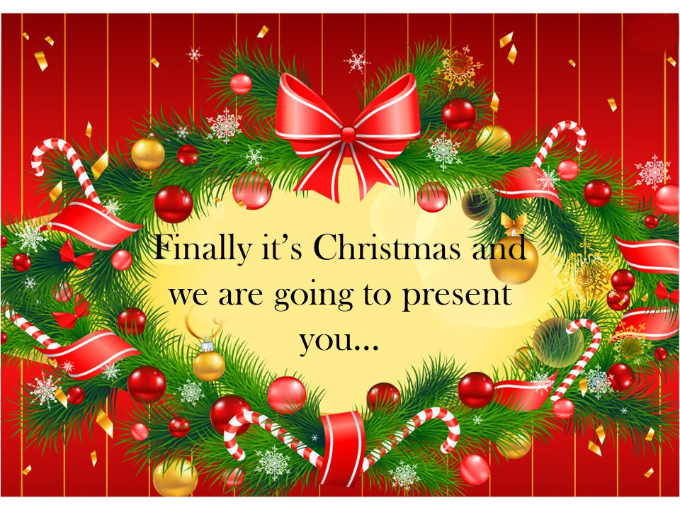Finally it's Christmas and we are going to present you…