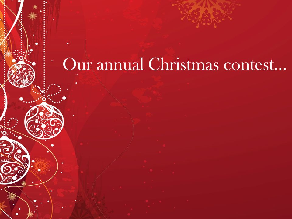 Our annual Christmas contest…
