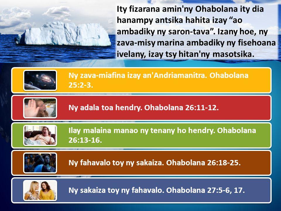 Ity fizarana amin ny Ohabolana ity dia hanampy antsika hahita izay ao ambadiky ny saron-tava .