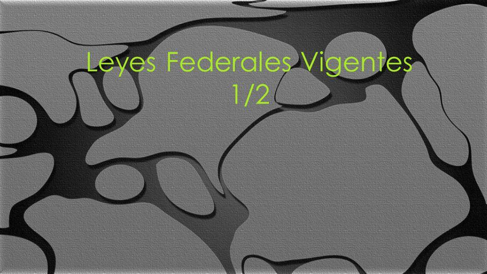 1 Leyes Fiscales Vigentes 2015 Leyes Federales Vigentes 1/2
