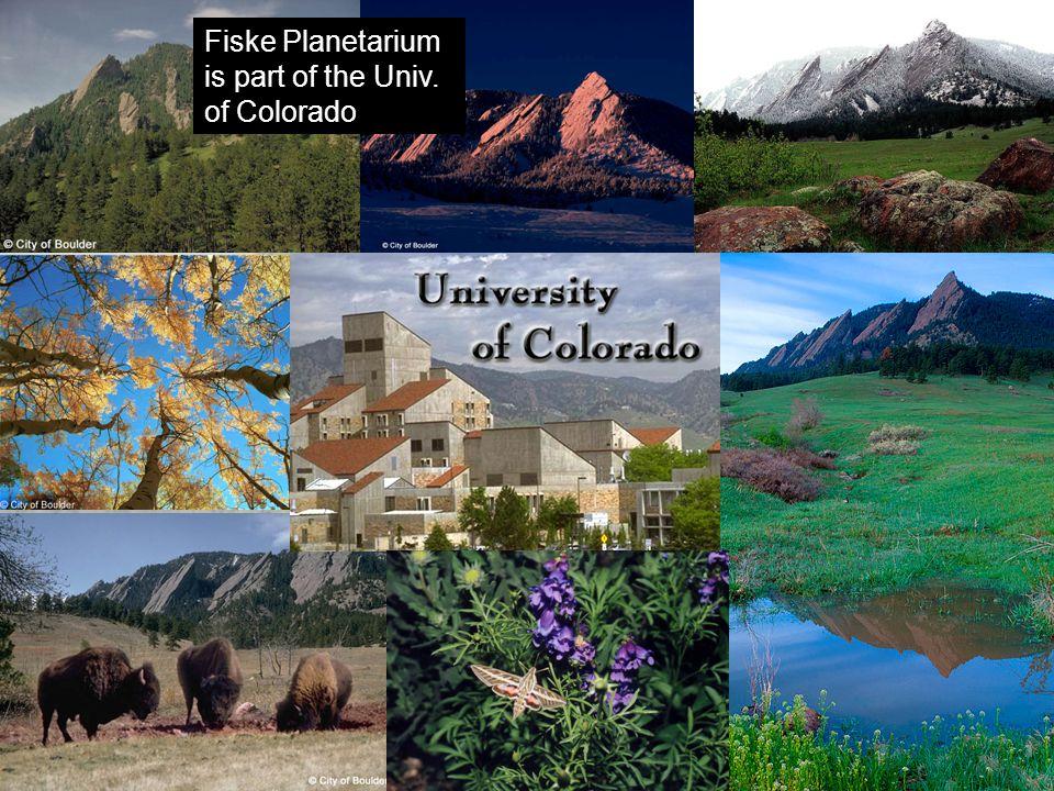 Fiske Planetarium is part of the Univ. of Colorado