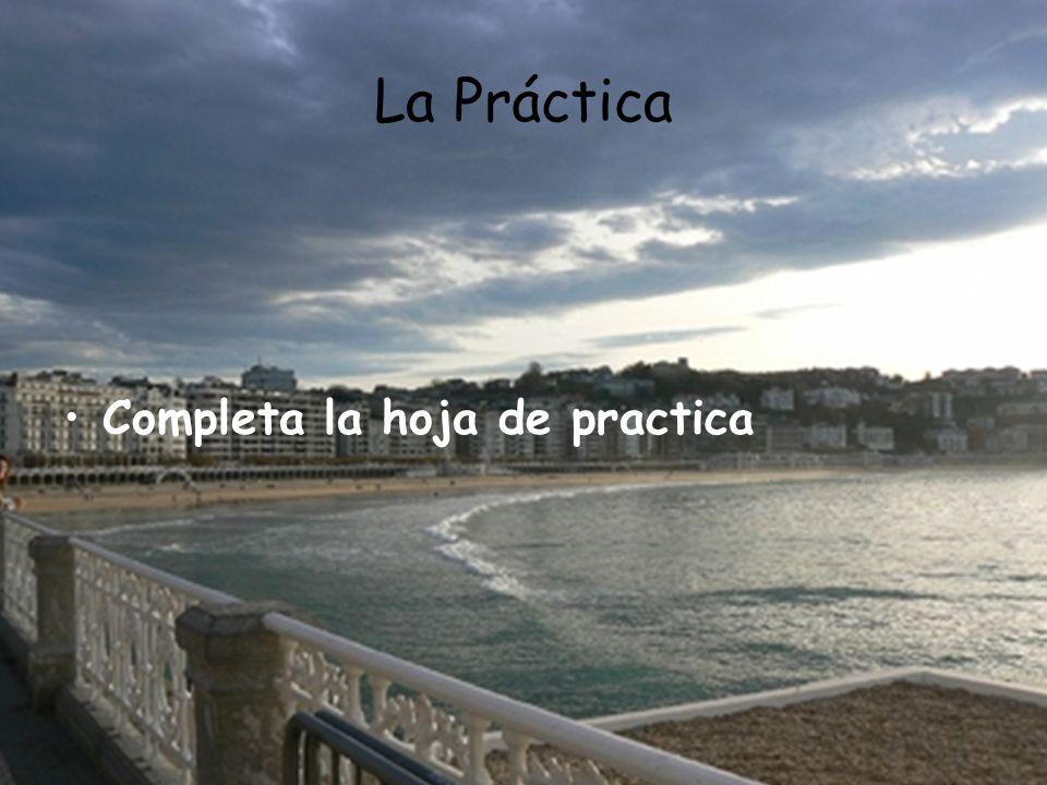 La Práctica Completa la hoja de practica