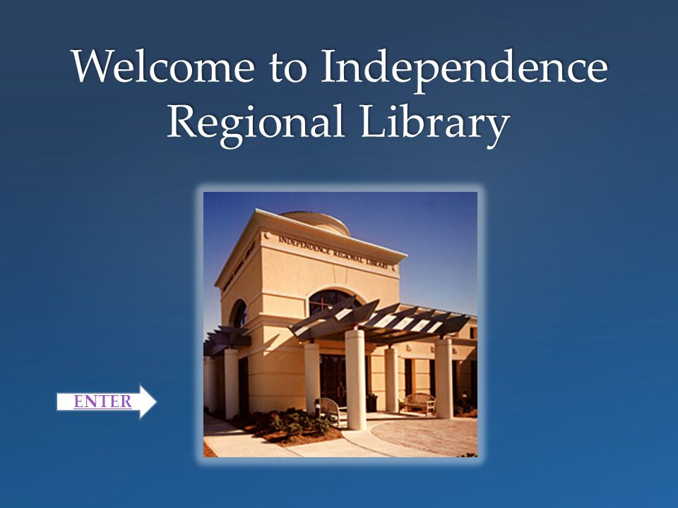 Welcome to Independence Regional Library ENTER