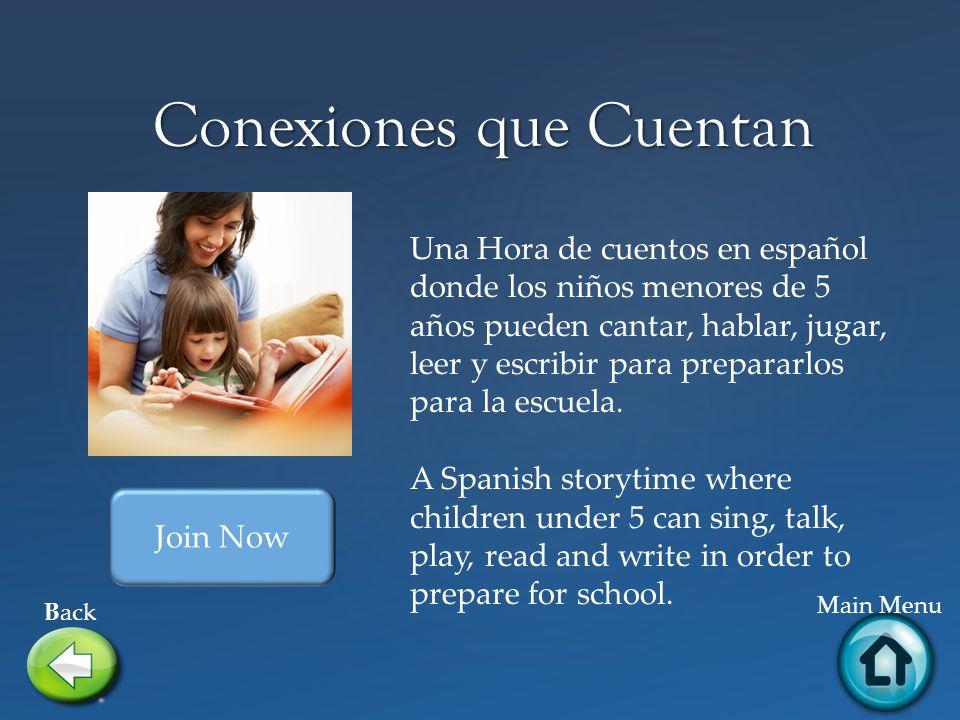 Conexiones que Cuentan Back Main Menu Una Hora de cuentos en español donde los niños menores de 5 años pueden cantar, hablar, jugar, leer y escribir p
