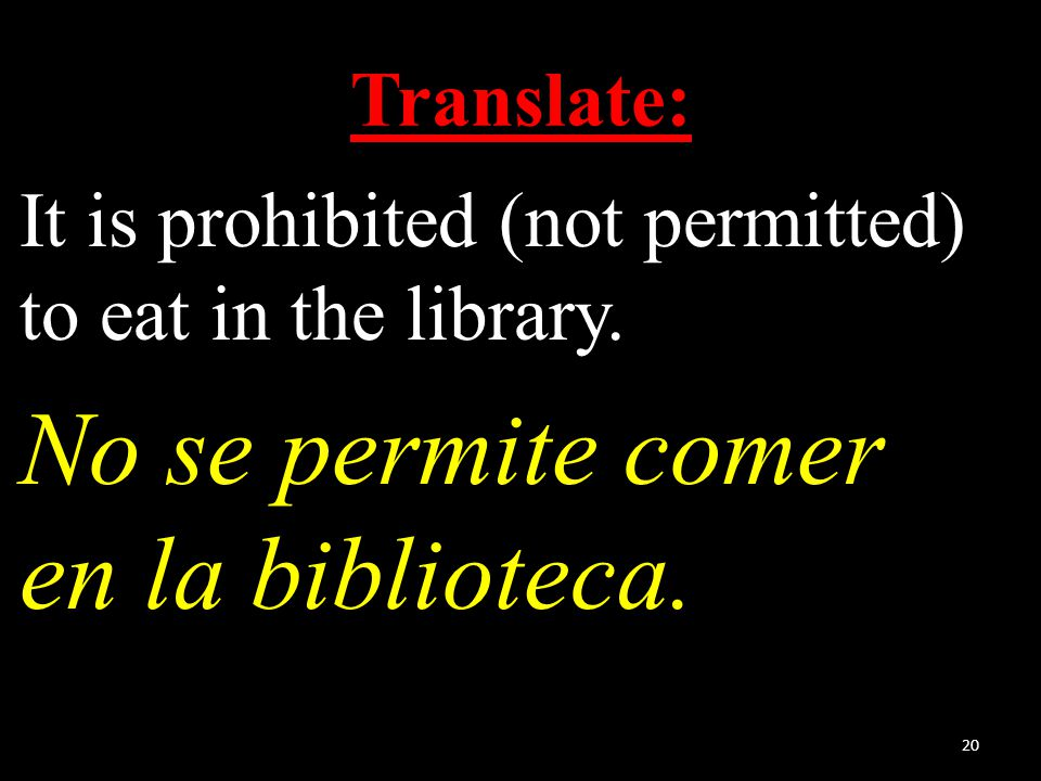 Translate: It is prohibited (not permitted) to eat in the library.