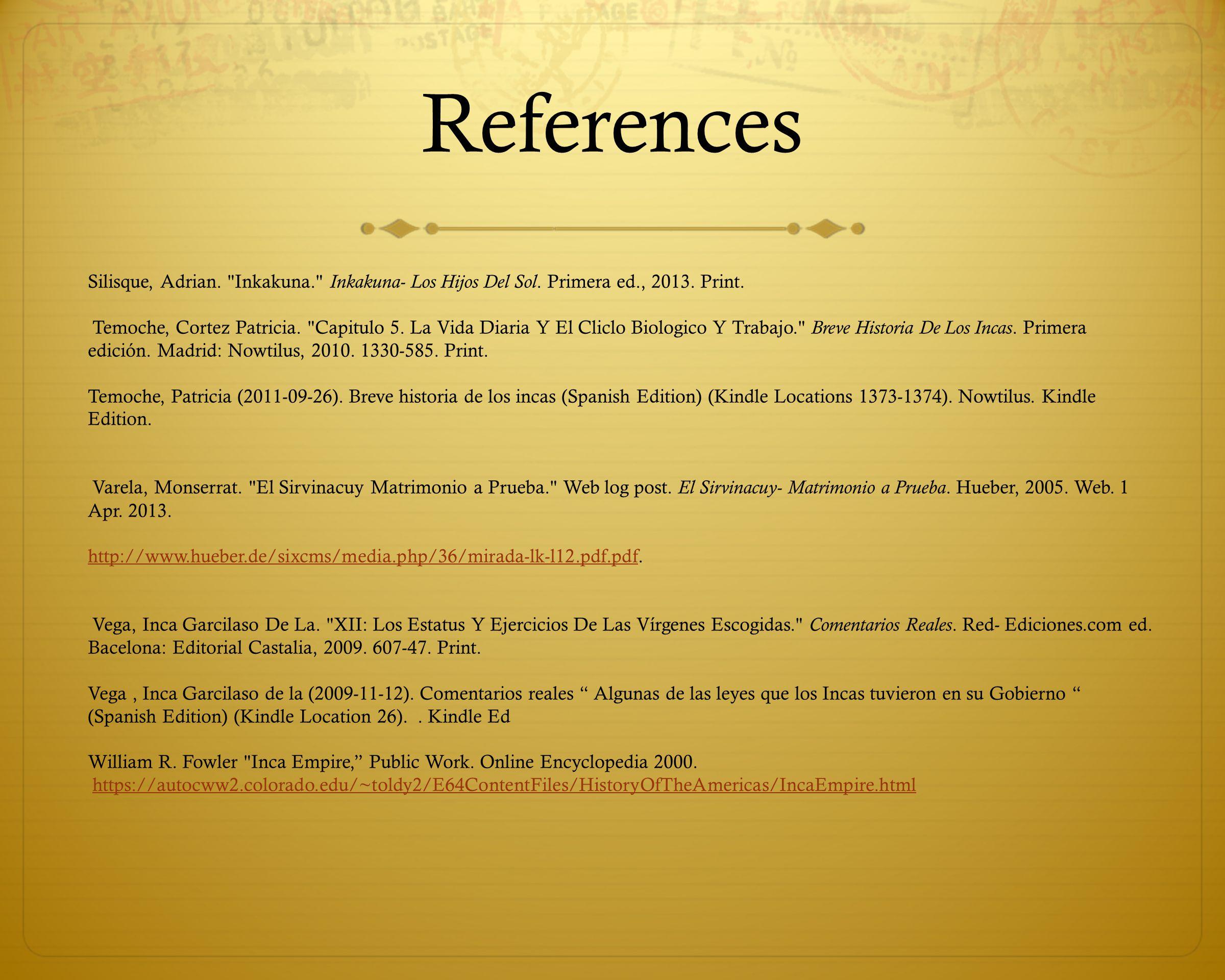 References Silisque, Adrian. Inkakuna. Inkakuna- Los Hijos Del Sol.