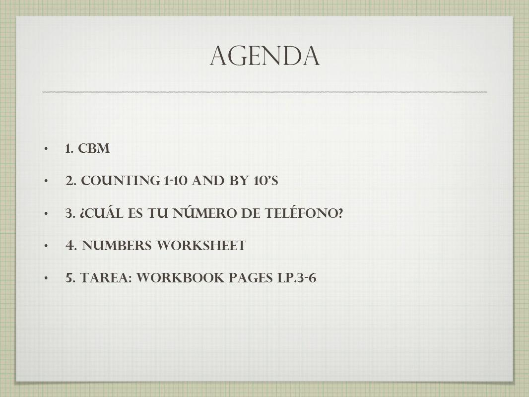 agenda 1. CBM 2. COUNTING 1-10 AND BY 10'S 3. ¿CUáL ES TU NúMERO DE TELéFONO.