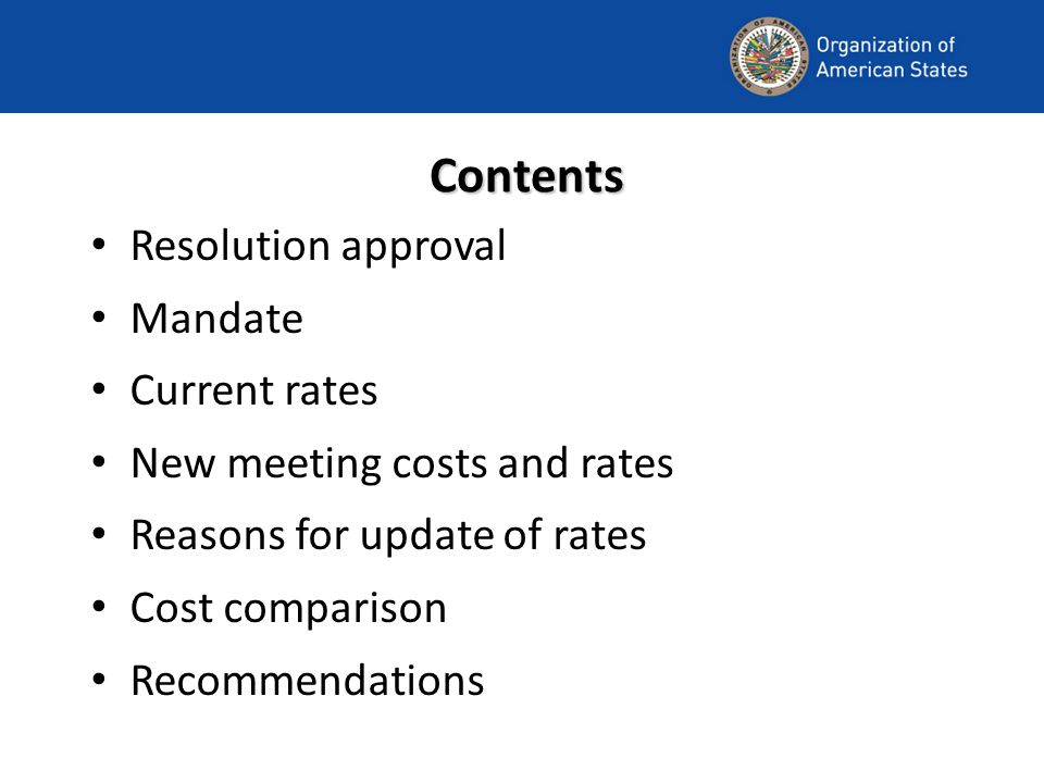 Contents Resolution approval Mandate Current rates New meeting costs and rates Reasons for update of rates Cost comparison Recommendations
