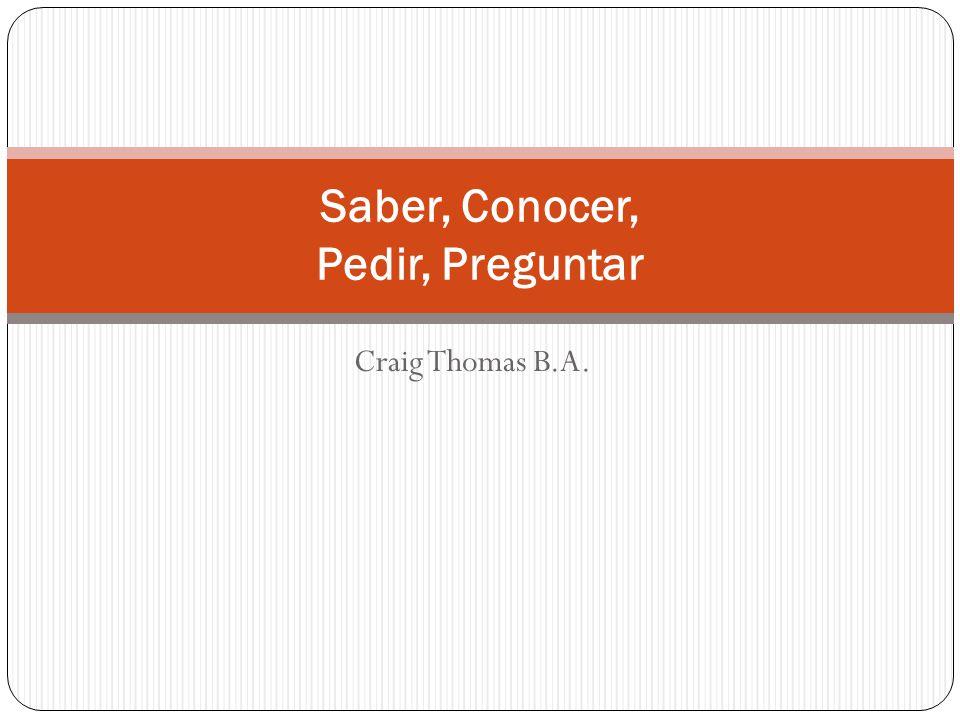 Craig Thomas B.A. Saber, Conocer, Pedir, Preguntar