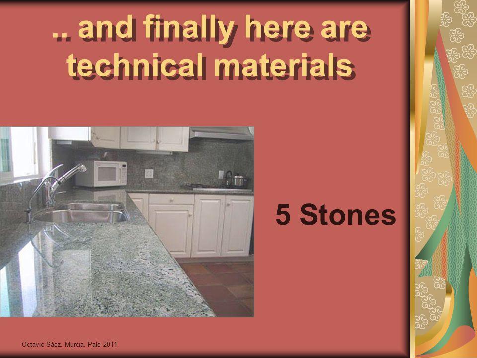 Octavio Sáez. Murcia. Pale 2011.. and finally here are technical materials 5 Stones