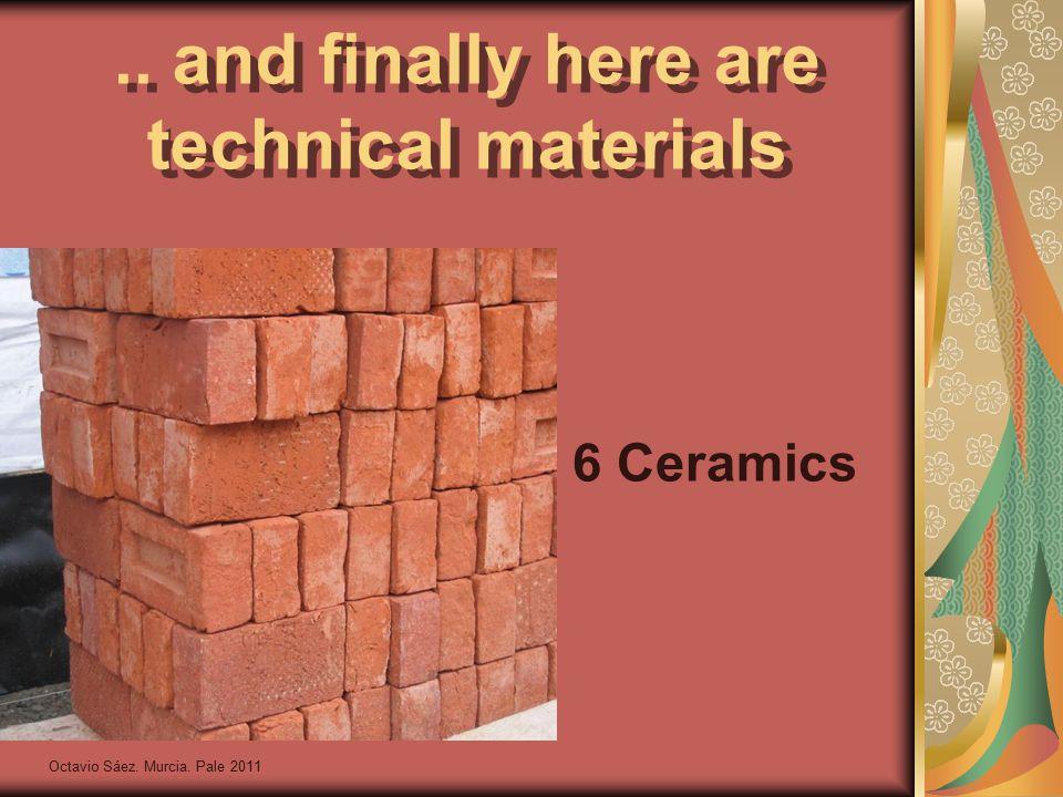Octavio Sáez. Murcia. Pale 2011.. and finally here are technical materials 6 Ceramics