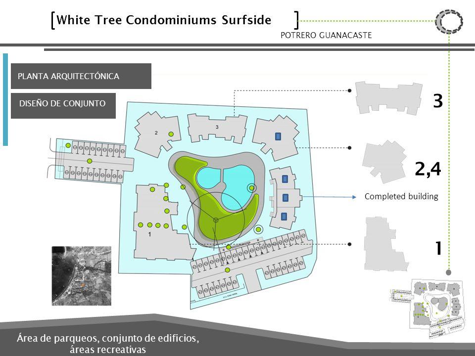 White Tree Condominiums Surfside POTRERO GUANACASTE Área de parqueos, conjunto de edificios, áreas recreativas PLANTA ARQUITECTÓNICA DISEÑO DE CONJUNT