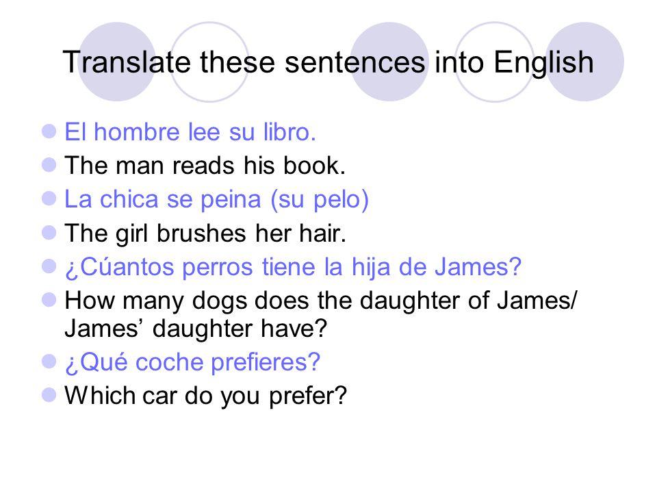 Translate these sentences into English El hombre lee su libro.