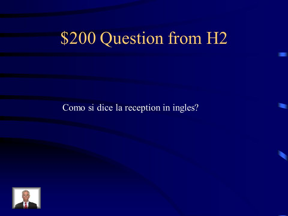 $100 Answer from H2 receptonist